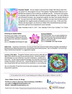 Now is your time to join us for some interesting workshops in November like Journeys of the Spirit where you use a safe method to meet your higher self, your power animal, obtain the keys for your success and so much more...
